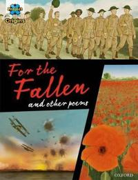 Project X Origins Graphic Texts: Dark Red+ Book Band, Oxford Level 20: For the Fallen and other poems
