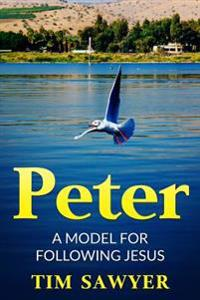 Peter: A Model for Following Jesus