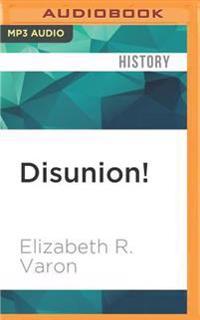 Disunion!: The Coming of the American Civil War, 1789 1859