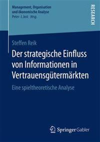 Der Strategische Einfluss Von Informationen in Vertrauensg term rkten