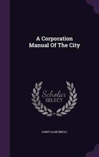A Corporation Manual of the City