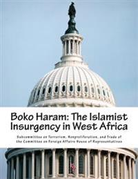 Boko Haram: The Islamist Insurgency in West Africa