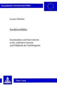 Sardinienbilder: Kontinuitaeten Und Innovationen in Der Sardischen Literatur Und Publizistik Der Nachkriegszeit