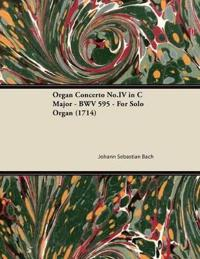 Organ Concerto No.IV in C Major - BWV 595 - For Solo Organ (1714)