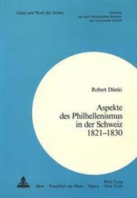 Aspekte Des Philhellenismus in Der Schweiz 1821-1830