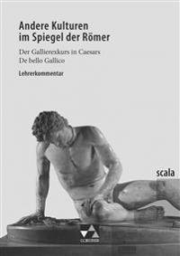 scala Lehrerkommentar 4 zu Andere Kulturen im Spiegel der Römer