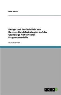 Design Und Profitabilitat Von Devisen-Handelsstrategien Auf Der Grundlage Nichtlinearer Prognosemodelle