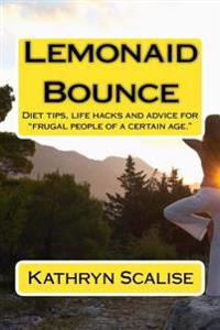 "Lemonaid Bounce: Life Advice and a More Healthful Way of Eating for People ""Of a Certain Age."""