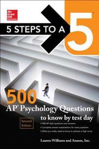 5 Steps to a 5: 500 AP Psychology Questions to Know by Test Day, Second Edition