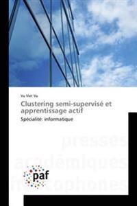 Clustering semi-supervisé et apprentissage actif