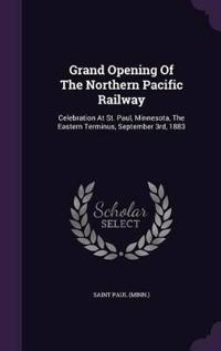 Grand Opening of the Northern Pacific Railway