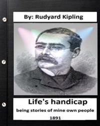 Life's Handicap; Being Stories of Mine Own People. (1891) (World's Classics)