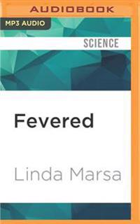 Fevered: Why a Hotter Planet Will Hurt Our Health--And How We Can Save Ourselves