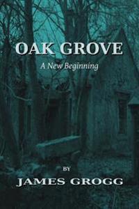 Oak Grove: A New Beginning