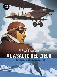 Al Asalto del Cielo: La Leyenda de la Aeropostal