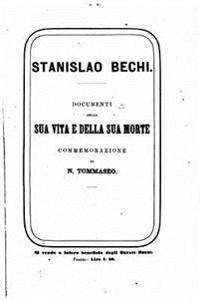 Stanislao Bechi, Documenti Della Sua Vita E Della Sua Morte