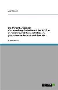 Die Vereinbarkeit der Versammlungsfreiheit nach Art. 8 GG in Verbindung mit Demonstrationen, gebunden an den Fall Brokdorf 1981