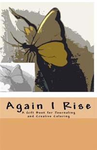 Again I Rise: A Gift Book for Journaling and Creative Coloring
