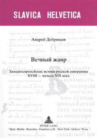 Večnyi Zanr- Genre Immortel: Zapadnoevropejskie Istoki Russkoj Epigrammy- 18 V.-Načala 19 Veka- Sources Européennes de L'Epigramme Russe- XV