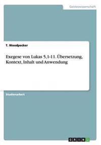 Exegese von Lukas 5,1-11. Übersetzung, Kontext, Inhalt und Anwendung