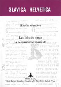 Les Lois Du Sens: La Semantique Marriste