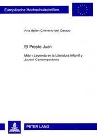 El Preste Juan: Mito y Leyenda En La Literatura Infantil y Juvenil Contemporánea