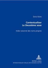 Contextualiser «le Deuxième Sexe»: Index Raisonné Des Noms Propres