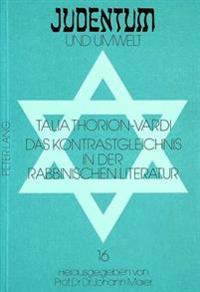 Das Kontrastgleichnis in Der Rabbinischen Literatur