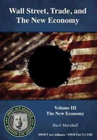 Wall Street, Trade, and the New Economy: Volume III: The New Economy