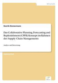 Das Collaborative Planning, Forecasting and Replenishment (Cpfr) Konzeptim Rahmen Des Supply Chain Managements