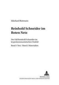 Reinhold Schneider Im Roten Netz: Der «fall Reinhold Schneider» Im Kryptokommunistischen Umfeld- Teil 1 / Text- Teil 2 / Materialien