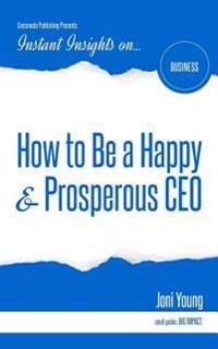 How to Be a Happy & Prosperous CEO