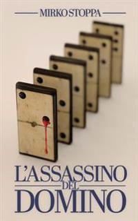 L'Assassino del Domino: Il Primo Giallo Con Un Assassino Seriale Ticinese