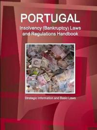 Portugal Insolvency (Bankruptcy) Laws and Regulations Handbook - Strategic Information and Basic Laws