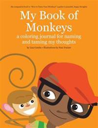 My Book of Monkeys: A Coloring Journal for Naming and Taming My Thoughts