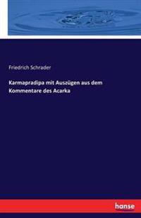 Karmapradipa Mit Auszugen Aus Dem Kommentare Des Acarka