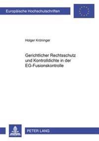 Gerichtlicher Rechtsschutz Und Kontrolldichte in Der Eg-Fusionskontrolle