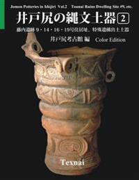 Jomon Potteries in Idojiri Vol.2; Color Edition: Tounai Ruins Dwelling Site #9, Etc.