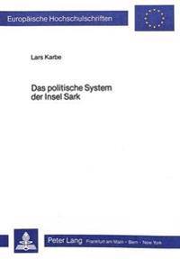 Das Politische System Der Insel Sark: Modelle Europaeischer Zwergstaaten - Die Normannische Seigneurie Sark (Sercq)