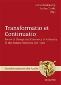 Transformatio Et Continuatio: Forms of Change and Constancy of Antiquity in the Iberian Peninsula 500-1500
