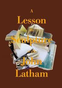 Lesson in sculpture with john latham