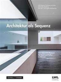 Architektur ALS Sequenz: Das Neue Lwl-Museum Fur Kunst Und Kultur in Munster