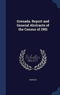 Grenada. Report and General Abstracts of the Census of 1901