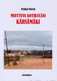 Muuttuva kotikyläni Kärsämäki