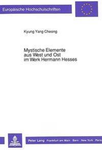 Mystische Elemente Aus West Und Ost Im Werk Hermann Hesses