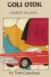 Goli Otok (Naked Island)