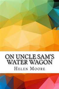 On Uncle Sam's Water Wagon