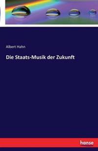 Die Staats-Musik Der Zukunft