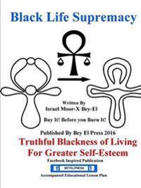 Black Life Supremacy Truthful Blackness of Living for Greater Self-Esteem