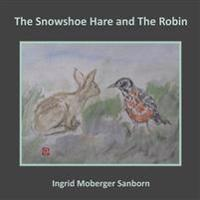 The Snowshoe Hare and the Robin